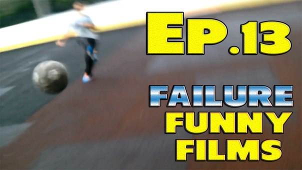 Failure Funny Films - Episode 13 - The Best Fail Compilations