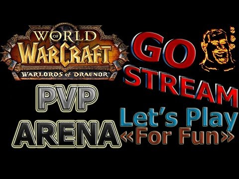 World of WarCraft: Warlords of Draenor - Арена 3x3 PHS (Part 14)