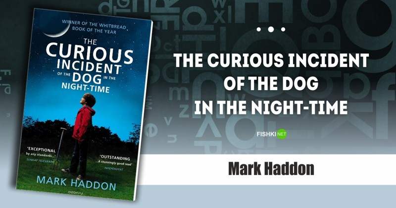 The Curious Incident of the Dog in the Night-Time,  Mark Haddon