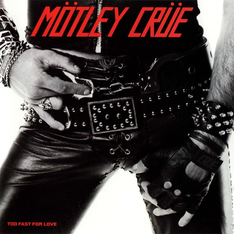22. Mötley Crüe, 'Too Fast for Love' (1981) the 100 geatest metal albums, the rolling stone, металл