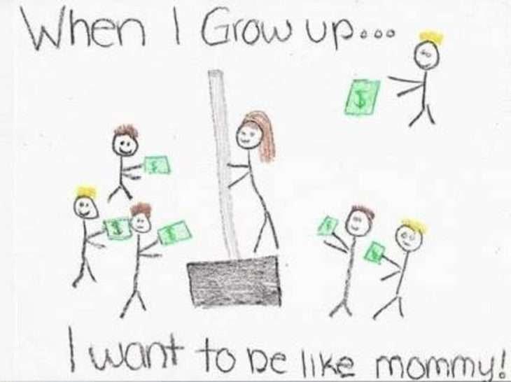 Когда я вырасту, хочу быть как мамочка дети, подборка, пошлость, прикол, рисунок, юмор